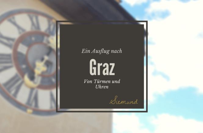 Graz Ausflug Stadtberg Turm Sightseeing Cityguide