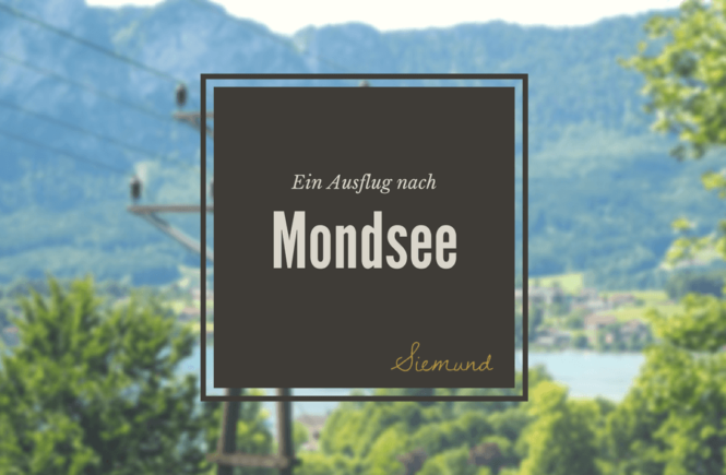 Ausflug Mondsee Wolfgangsee Betriebsausflug