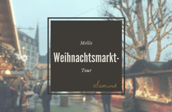 Komm mit auf Mellis Weihnachtsmarkt-Tour durch Berlin, Luxemburg, Saarbrücken und Straßburg! | Entdecke mehr auf msiemund.de
