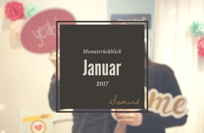 Sich auf die schönen Momente zu besinnen, lässt einen positiv und gut gelaunt in die Zukunft blicken. Lass den Januar mit mir Revue passieren. | Lies jetzt mehr auf msiemund.de