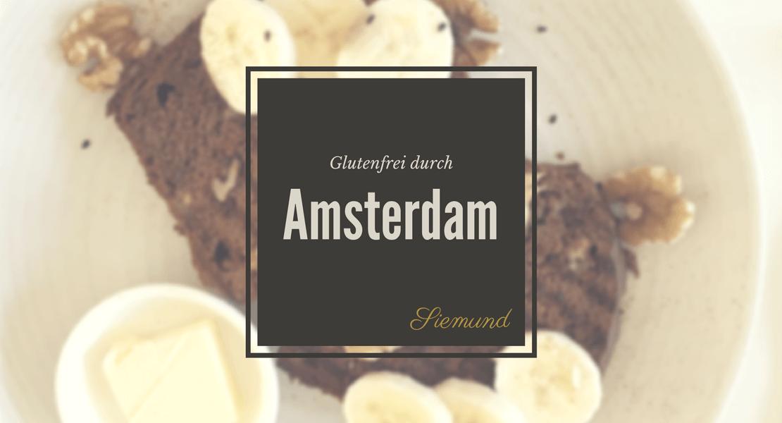 Du bist in Amsterdam unterwegs und auf der Suche nach leckerem, glutenfreien Essen? Hier gibt es Infos, wo du hin kannst! | Jetzt auf msiemund.de!