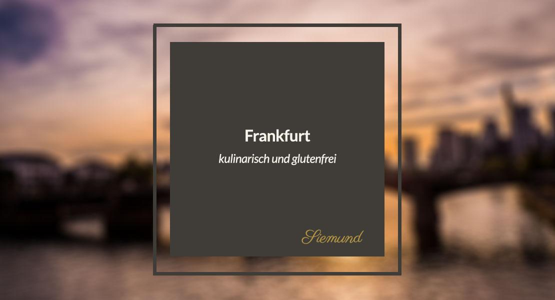 Frankfurt hat kulinarisch einiges zu bieten. Lies hier über meine glutenfreien Hotspots der Stadt!